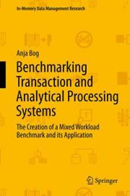 Bog, Anja - Benchmarking Transaction and Analytical Processing Systems, ebook
