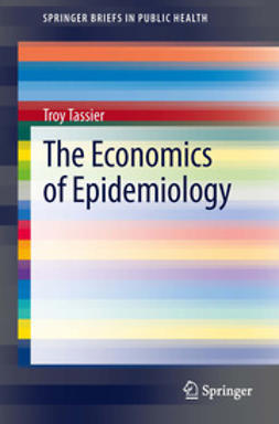 Tassier, Troy - The Economics of Epidemiology, ebook