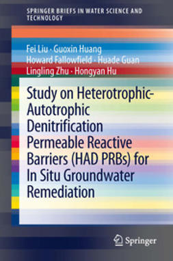 Liu, Fei - Study on Heterotrophic-Autotrophic Denitrification Permeable Reactive Barriers (HAD PRBs) for In Situ Groundwater Remediation, ebook