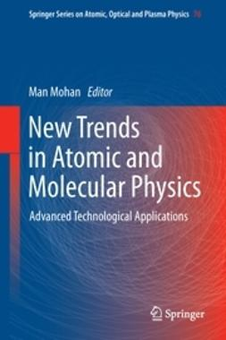 Mohan, Man - New Trends in Atomic and Molecular Physics, e-kirja