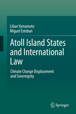Yamamoto, Lilian - Atoll Island States and International Law, ebook