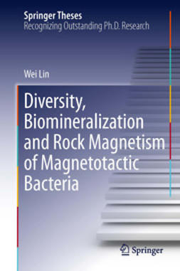 Lin, Wei - Diversity, Biomineralization and Rock Magnetism of Magnetotactic Bacteria, ebook