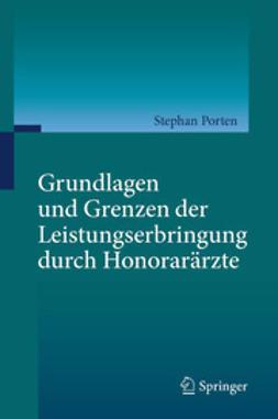 Porten, Stephan - Grundlagen und Grenzen der Leistungserbringung durch Honorarärzte, ebook