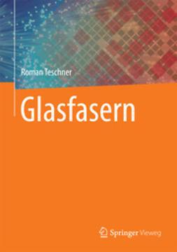 Teschner, Roman - Glasfasern, ebook