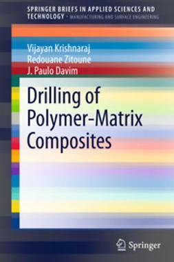 Krishnaraj, Vijayan - Drilling of Polymer-Matrix Composites, ebook
