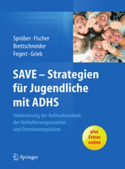 Sproeber, Nina - SAVE - Strategien für Jugendliche mit ADHS, ebook