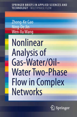 Gao, Zhong-Ke - Nonlinear Analysis of Gas-Water/Oil-Water Two-Phase Flow in Complex Networks, ebook