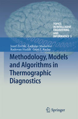 Živčák, Jozef - Methodology, Models and Algorithms in Thermographic Diagnostics, ebook