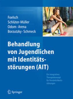 Foelsch, Pamela A. - Behandlung von Jugendlichen mit Identitätsstörungen (AIT), ebook