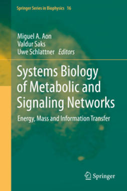 Aon, Miguel A. - Systems Biology of Metabolic and Signaling Networks, ebook