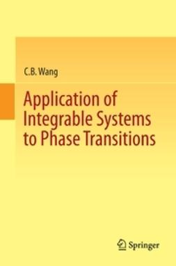 Wang, C.B. - Application of Integrable Systems to Phase Transitions, ebook