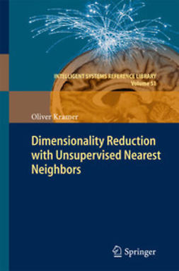 Kramer, Oliver - Dimensionality Reduction with Unsupervised Nearest Neighbors, ebook