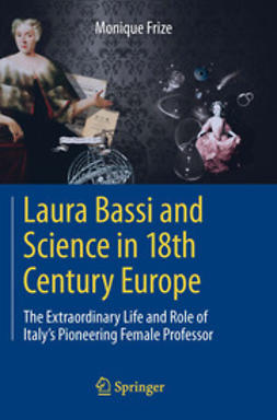 Frize, Monique - Laura Bassi and Science in 18th Century Europe, e-bok