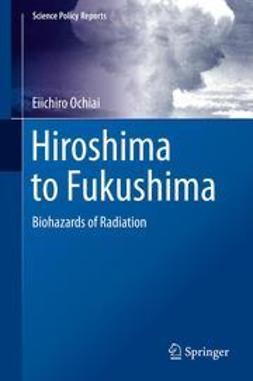 Ochiai, Eiichiro - Hiroshima to Fukushima, ebook