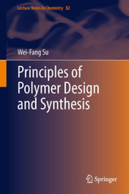 Su, Wei-Fang - Principles of Polymer Design and Synthesis, ebook