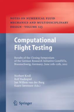 Kroll, Norbert - Computational Flight Testing, e-bok