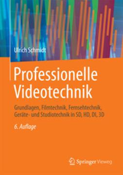 Schmidt, Ulrich - Professionelle Videotechnik, ebook