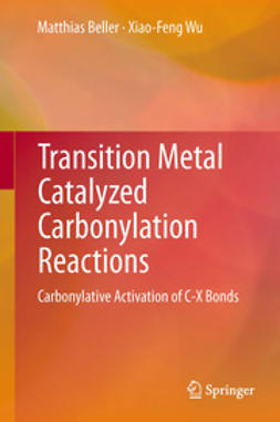 Beller, Matthias - Transition Metal Catalyzed Carbonylation Reactions, ebook