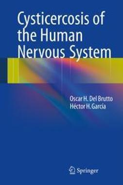 Brutto, Oscar H. Del - Cysticercosis of the Human Nervous System, ebook