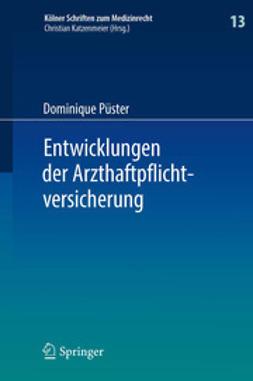 Dominique, Püster - Entwicklungen der Arzthaftpflichtversicherung, ebook