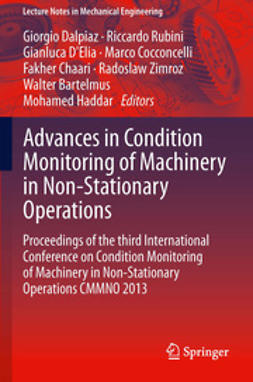 Dalpiaz, Giorgio - Advances in Condition Monitoring of Machinery in Non-Stationary Operations, ebook