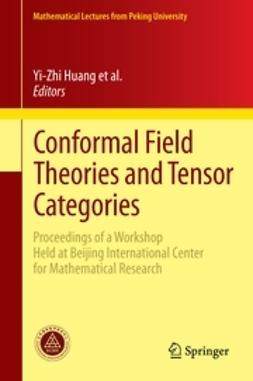 Bai, Chengming - Conformal Field Theories and Tensor Categories, e-kirja