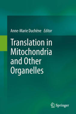 Duchêne, Anne-Marie - Translation in Mitochondria and Other Organelles, ebook