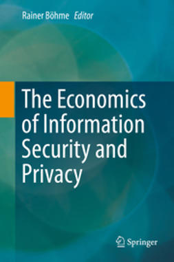 Böhme, Rainer - The Economics of Information Security and Privacy, e-bok