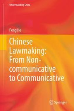 He, Peng - Chinese Lawmaking: From Non-communicative to Communicative, ebook