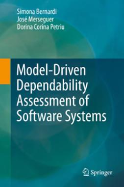 Bernardi, Simona - Model-Driven Dependability Assessment of Software Systems, ebook