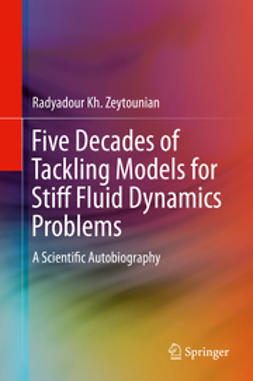Zeytounian, Radyadour Kh. - Five Decades of Tackling Models for Stiff Fluid Dynamics Problems, ebook
