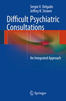 Delgado, Sergio V. - Difficult Psychiatric Consultations, ebook
