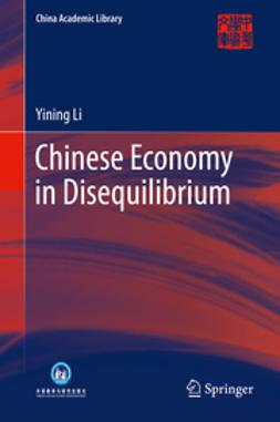 Li, Yining - Chinese Economy in Disequilibrium, ebook