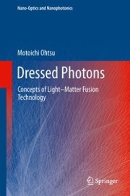 Ohtsu, Motoichi - Dressed Photons, ebook
