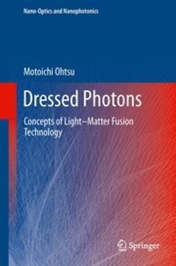 Ohtsu, Motoichi - Dressed Photons, e-kirja