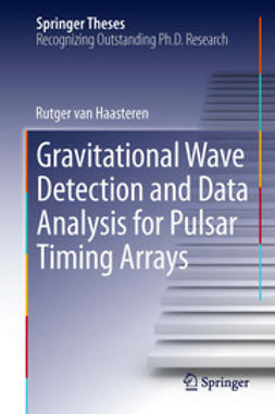 Haasteren, Rutger - Gravitational Wave Detection and Data Analysis for Pulsar Timing Arrays, ebook
