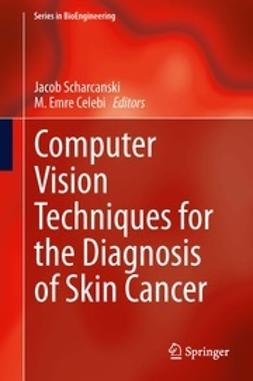 Scharcanski, Jacob - Computer Vision Techniques for the Diagnosis of Skin Cancer, ebook