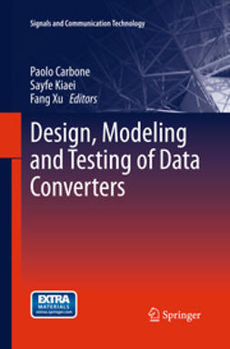 Carbone, Paolo - Design, Modeling and Testing of Data Converters, ebook