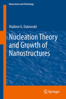 Dubrovskii, Vladimir G. - Nucleation Theory and Growth of Nanostructures, e-bok