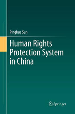 Sun, Pinghua - Human Rights Protection System in China, ebook