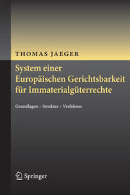 Jaeger, Thomas - System einer Europäischen Gerichtsbarkeit für Immaterialgüterrechte, ebook