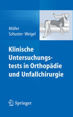 Müller, Franz Josef - Klinische Untersuchungstests in Orthopädie und Unfallchirurgie, ebook