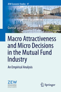 Lang, Gunnar - Macro Attractiveness and Micro Decisions in the Mutual Fund Industry, ebook