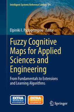 Papageorgiou, Elpiniki I. - Fuzzy Cognitive Maps for Applied Sciences and Engineering, e-bok