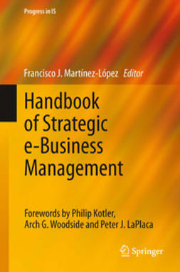 Martínez-López, Francisco J. - Handbook of Strategic e-Business Management, ebook
