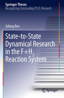 Ren, Zefeng - State-to-State Dynamical Research in the F+H2 Reaction System, ebook