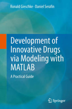 Gieschke, Ronald - Development of Innovative Drugs via Modeling with MATLAB, ebook