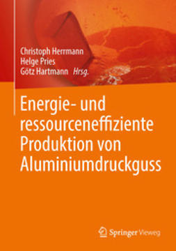 Herrmann, Christoph - Energie- und ressourceneffiziente Produktion von Aluminiumdruckguss, ebook