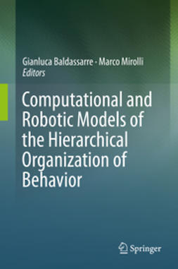 Baldassarre, Gianluca - Computational and Robotic Models of the Hierarchical Organization of Behavior, e-bok