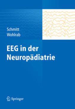 Schmitt, Bernhard - EEG in der Neuropädiatrie, ebook